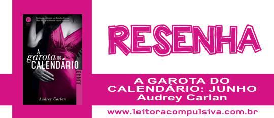 A Garota do Calendário: Junho, de Audrey Carlan #Resenha