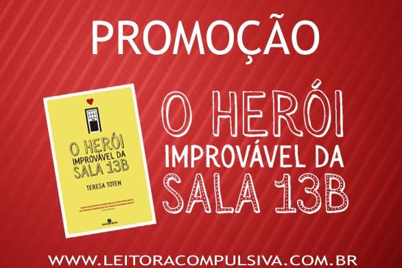 promoção o herói improvável da sala 13B leitora compulsiva