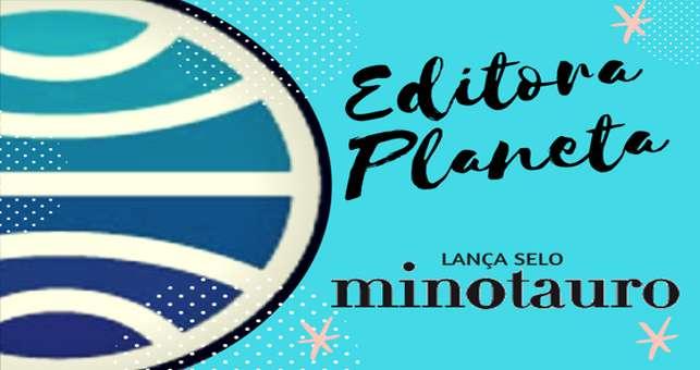 Editora Planeta anuncia o lançamento do selo Minotauro! - Leitora Compulsiva