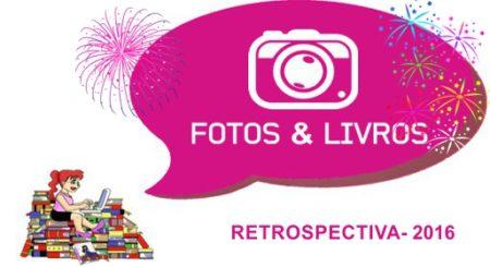 Retrospectiva 2016: Fotos e Livros Especial