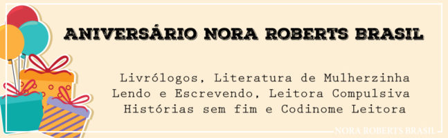 Aniversário de 14 anos do #NoraRobertsBrasil