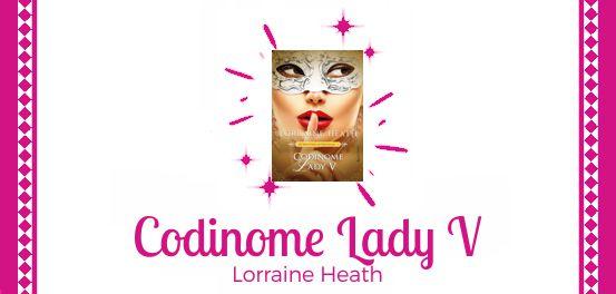 Codinome Lady V, de Lorraine Heath #Resenha