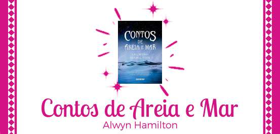 Contos de Areia e Mar, de Alwyn Hamilton #Resenha