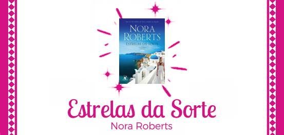 Estrelas da Sorte, de Nora Roberts