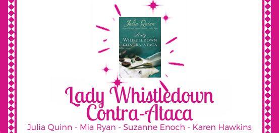 Lady Whistledown Contra-Ataca, de Julia Quinn, Suzanne Enoch, Karen Hawkins e Mia Ryan #Resenha