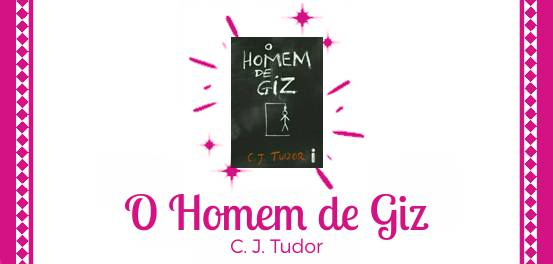 O Homem de Giz, de C. J. Tudor