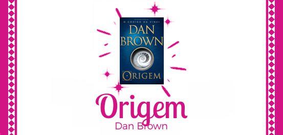 Origem, de Dan Brown #Resenha