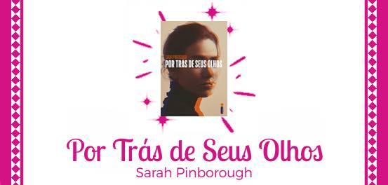 Por Trás de Seus Olhos, de Sarah Pinborough #Resenha