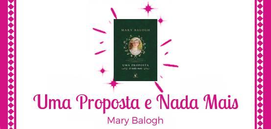 Uma Proposta e Nada Mais, de Mary Balogh #Resenha