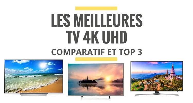 meilleures tv 4k uhd comparatif