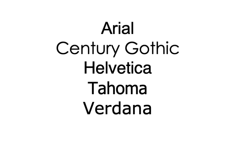 An example of different font styles, Arial, Century Gothic, Helvetica, Tahoma, and Verdana.