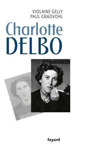 Couv-Charlotte Delbo de Violaine Gelly et Paul Gradhovi