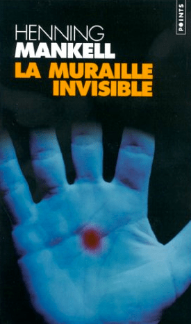 La muraille invisible d'Henning Mankell