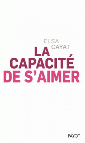 La capacité de s'aimer-Elsa-Cayat