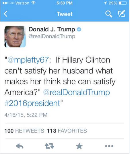 """Tweet de Donald Trump daté du 16 Avril 2016 rapidement effacé: """"Si Hillary est incapable de satisfaire son mari, qu'est-ce qui la convainc qu'elle peut satisfaire l'Amérique"""""""