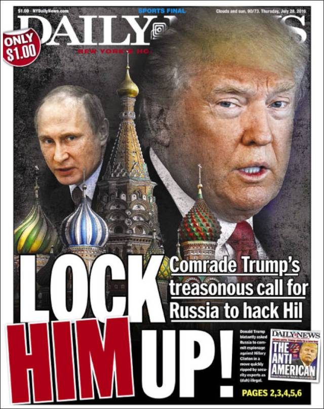 Front page of the New York Daily News for July 28, 2016: Donald Trump on Wednesday urged Russian hackers to find the thousands of emails his Democratic rival Hillary Clinton erased from her private server. Critics accuse him of encouraging espionage and cyberattacks against the United States. LOCK HIM UP!