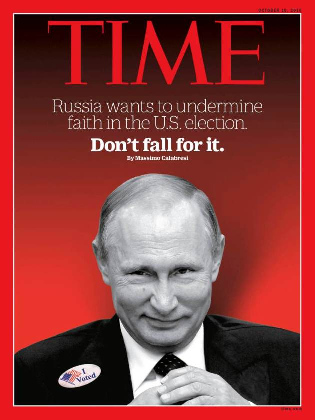 "Time magazine - Edition du 10 octobre 2016: ""Russia wants to undermine faith the US elections. Don't fall for it."""