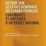 Nouveau livre au titre accrocheur : Retour sur les États généraux du Canada français : Continuités et ruptures d'un projet national