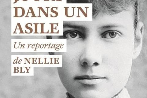 1887: la journaliste Nellie Bly se fait passer pour folle et séjourne dans un asile, le Blackwell's Island Hospital à New York.