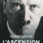 Adolf Hitler, une biographie  (Tome 1-L'ascension, 1889-1939)