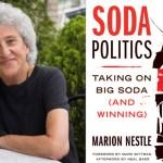 Marion Nestle, la critique la plus lucide de l'industrie alimentaire, vient de publier : «Soda politics : taking on Big Soda.»