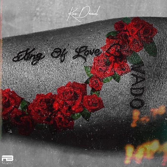 Kizz Daniel - King Of Love Ep (Full Album)