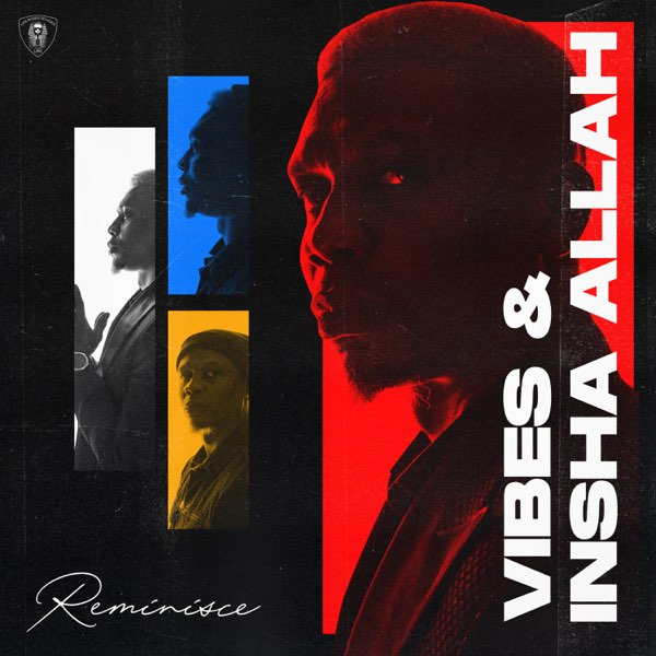 Reminisce – Vibes and Insha Allah EP
