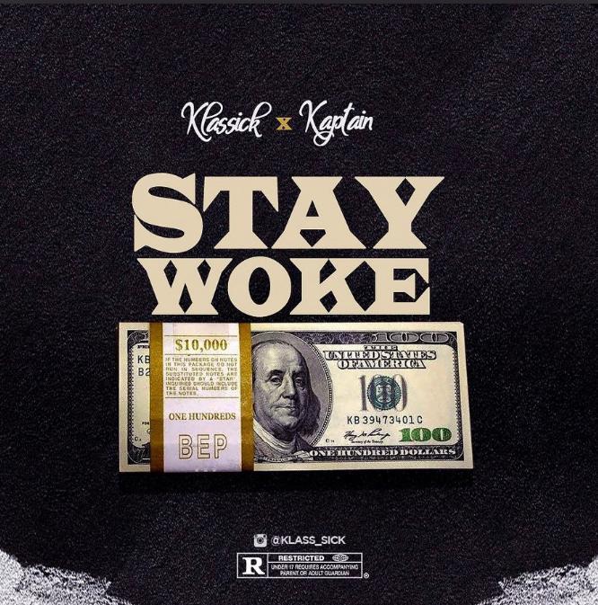 Klassick – Stay Woke Ft. Kaptain