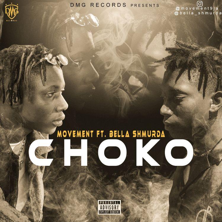 Movement – Choko Ft. Bella Shmurda