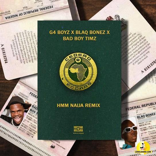 G4 Boyz – Hmm Naija Remix Ft. Blaqbonez & Bad Boy Timz