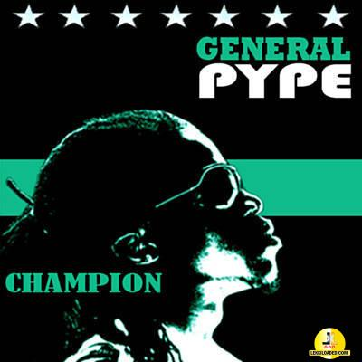 General Pype - Champion (Version 1)