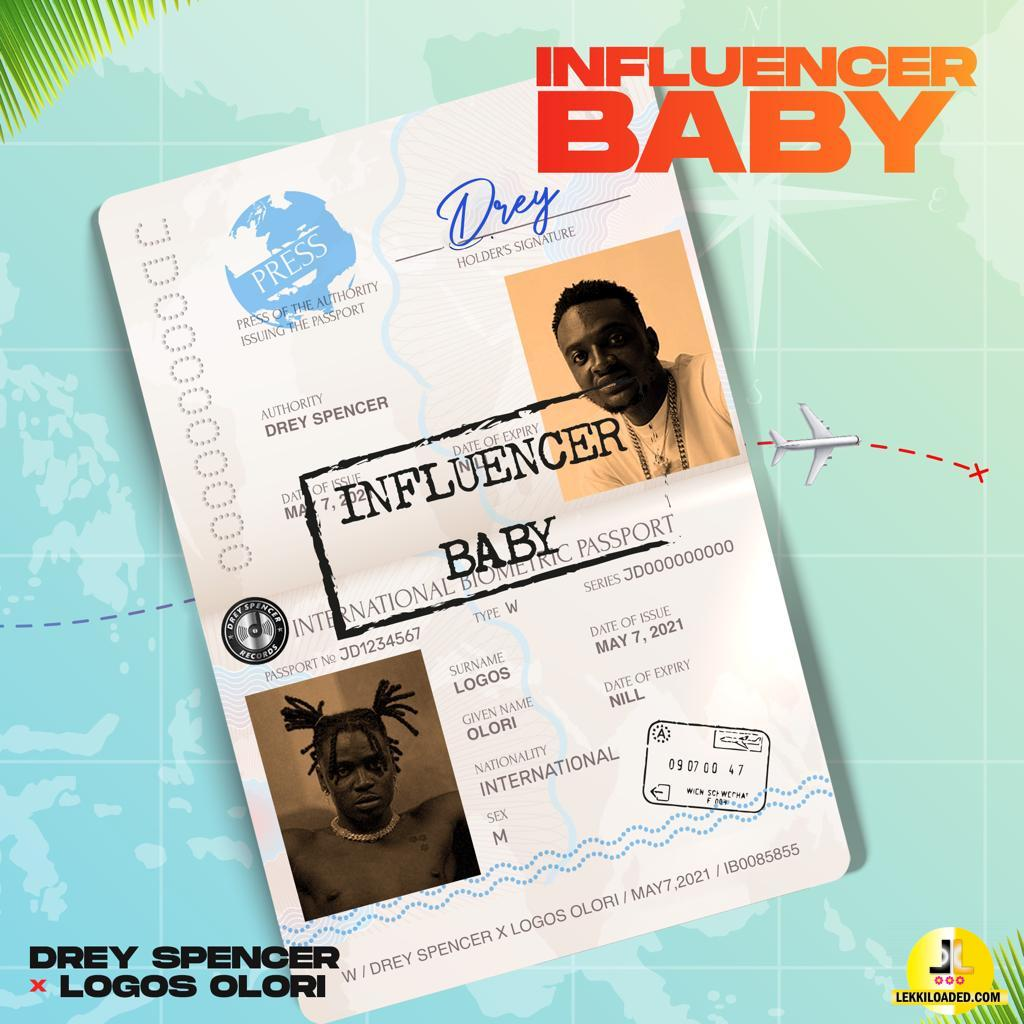 Drey Spencer – Influencer Baby Ft. Logos Olori