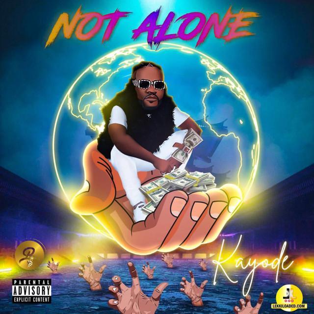 Kayode - Not Alone (Album)