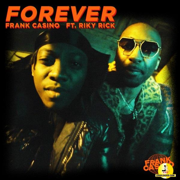 Frank Casino – Forever ft. Riky Rick