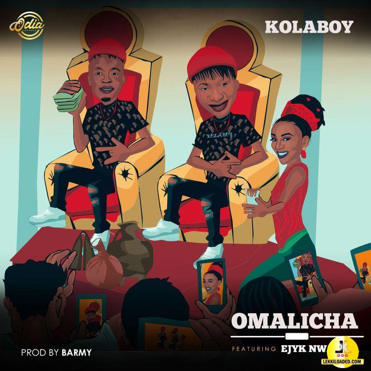 Kolaboy – Omalicha Ft. Ejyk Nwamba