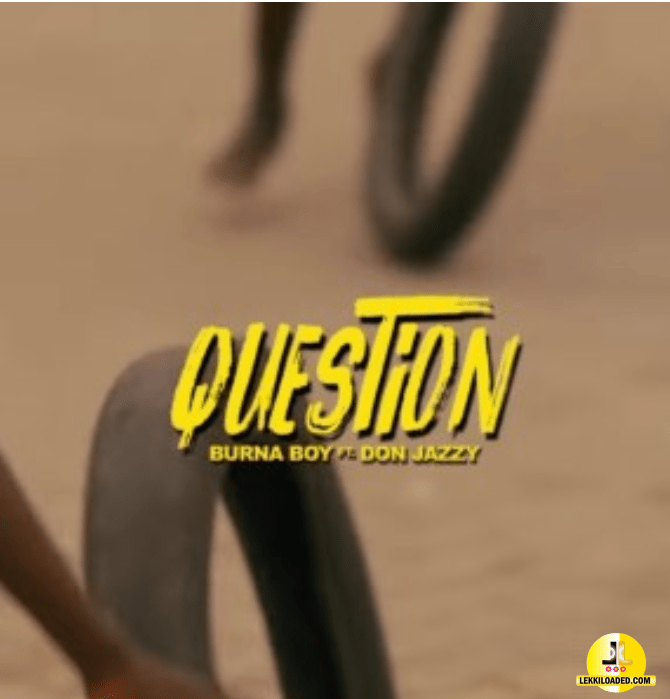 Burna Boy – Questions Ft. Don Jazzy