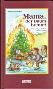Bernd Schumache - Mama, der Baum brennt