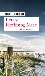 Anja Eichbaum - Letzte Hoffnung Meer