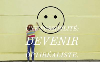 Une possibilité : devenir optiréaliste. Un peu comme un belgo-français, quoi?