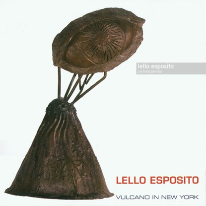 """Lello Esposito. testi Vulcano in New York, 2006"""
