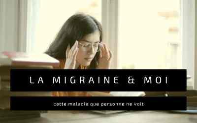 La migraine et moi : cette maladie que personne ne voit