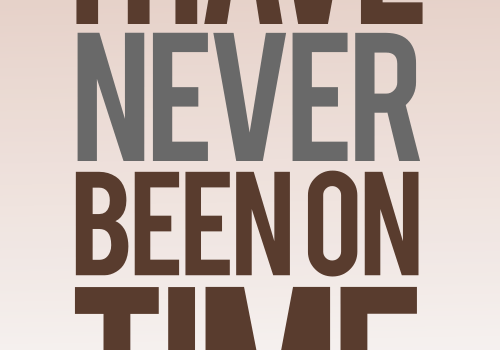 On punctuality (I have never been on time) by John LeMasney via 365sketches.org #design #cc #typography