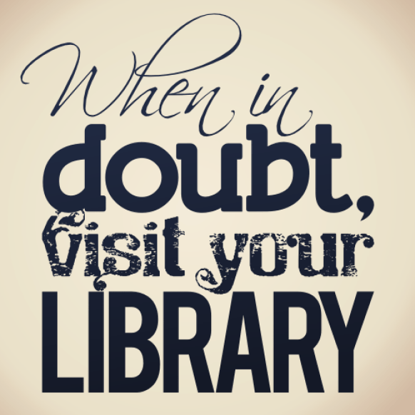 When in doubt, visit your library by lemasney
