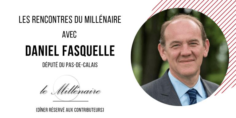 Le Millénaire rencontre Daniel Fasquelle