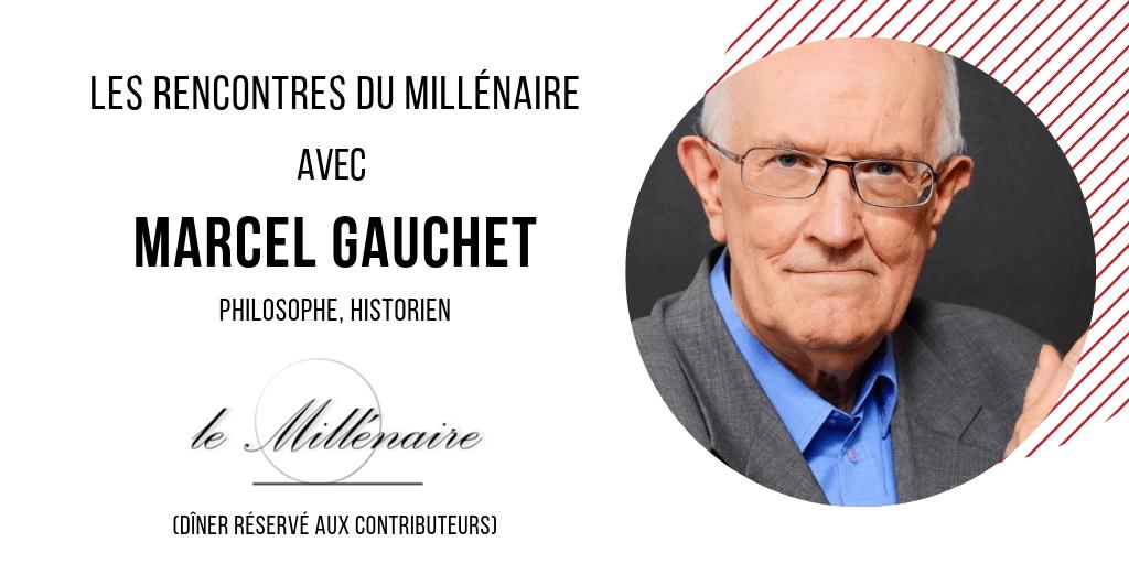 Le Millénaire rencontre Marcel Gauchet