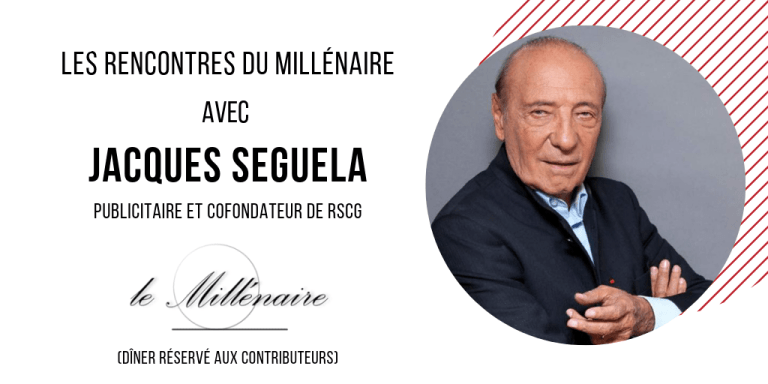 Le Millénaire rencontre Jacques Séguéla