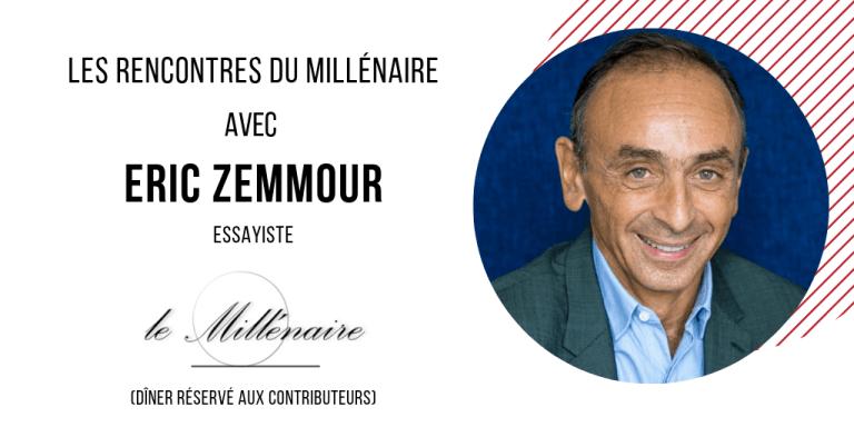 Le Millénaire rencontre Eric Zemmour