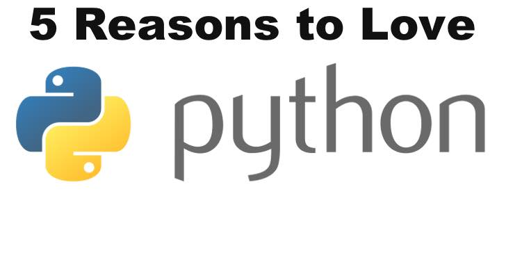 5 Reasons To Love Python Programming
