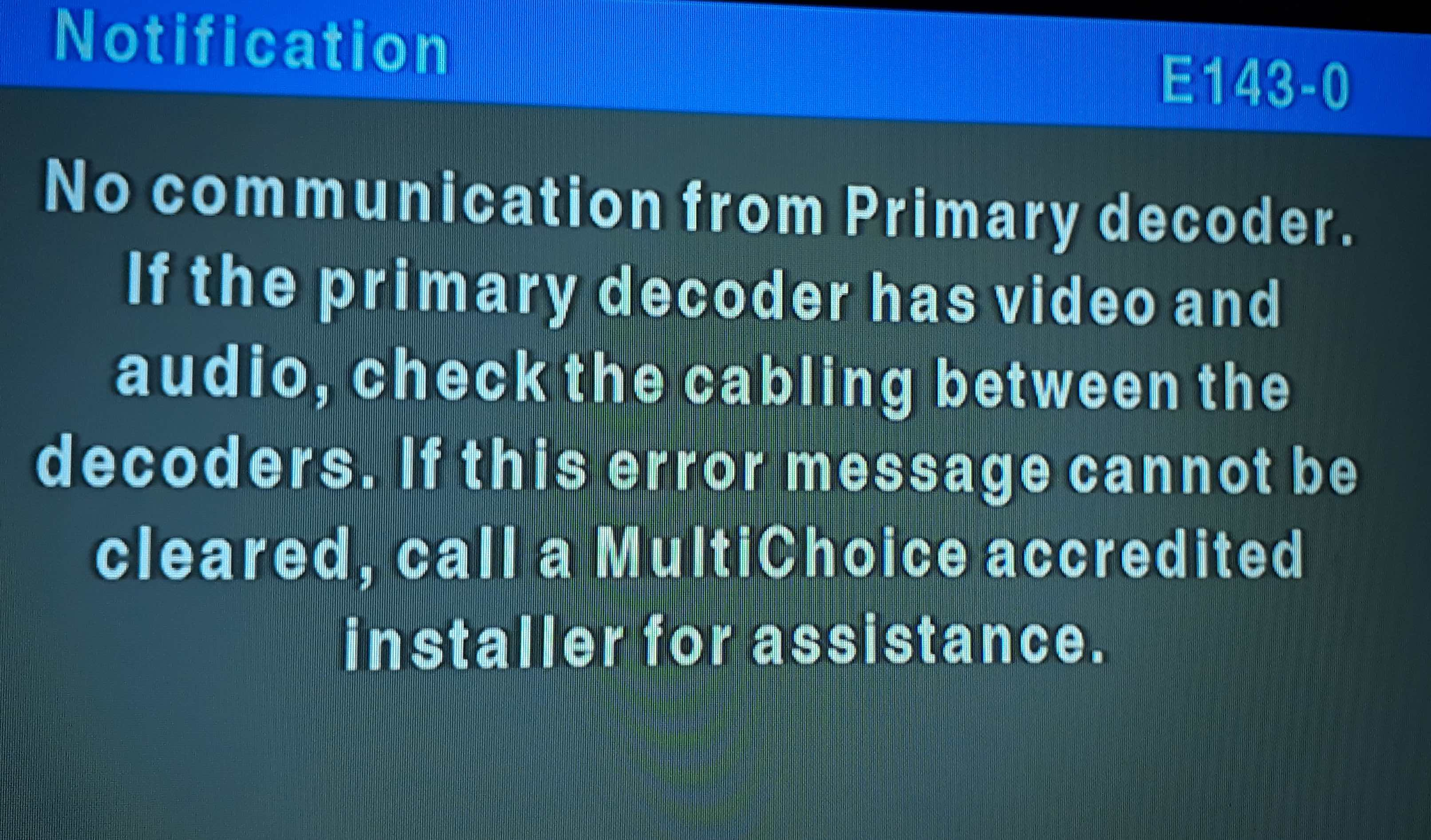 """Fix """"No communication from Primary Decoder E143-0"""" During  Xtraview Installation"""