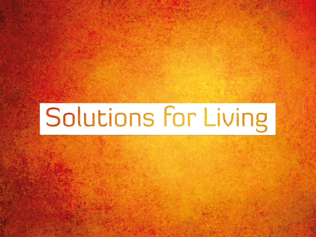 Solutions for Living